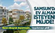 Samsun'da ev almak isteyenler bu habere dikkat!