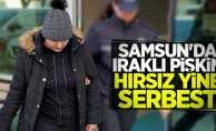 Samsun'da Iraklı pişkin hırsız yine serbest