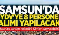 Samsun'da SYDV'ye 8 personel alımı yapılacak