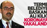 Terme Belediye Başkanı Ali Kılıç korona oldu