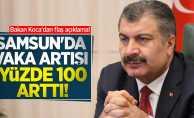 Bakan Koca'dan flaş açıklama! Samsun'da vaka artışı yüzde 100!