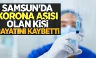 Samsun'da korona aşısı olan kişi hayatını kaybetti!