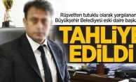 Rüşvetten tutuklu olarak yargılanan Büyükşehir Belediyesi eski daire başkanı tahliye oldu