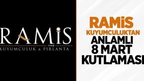 Ramis Kuyumculuktan anlamlı 8 Mart kutlaması