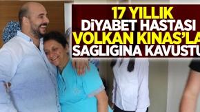 17 yıllık diyabet hastası Volkan Kınaş'la sağlığına kavuştu