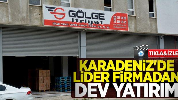 Karadeniz'de lider firmadan dev yatırım