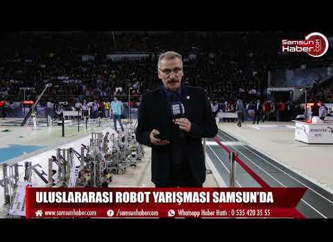 ULUSLARARASI ROBOT YARIŞMASI SAMSUN'DA