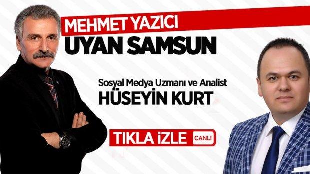 Mehmet Yazıcı ile Uyan Samsun / 11 Ekim Perşembe