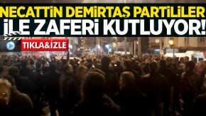 Necattin Demirtaş partililer ile zaferi kutluyor!