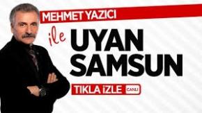 Mehmet Yazıcı ile Uyan Samsun / 1 Ekim Pazartesi