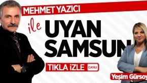Mehmet Yazıcı ile Uyan Samsun#039;un konuğu Yeşim Gürsoy